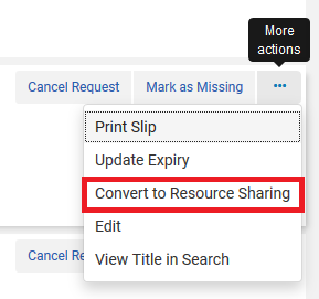 Image shows the ellipse expanded menu for a local reqeust in the Pick From Shelf list. The Convert to Resource Sharing option from the menu is highlighted.